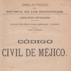 Libros antiguos: VARIOS. CÓDIGO CIVIL DE MÉJICO. MADRID, 1879.. Lote 61247127