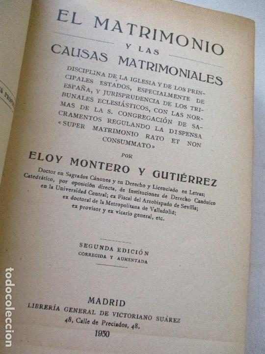 Libros antiguos: EL MATRIMONIO Y LAS CAUSAS MATRIMONIALES, ELOY MONTERO Y GUTIÉRREZ-SEGUNDA EDICIÓN-1930-LIBRERÍA - Foto 2 - 62030916