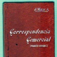 Libros antiguos: MANUALES -SOLER L. FORMULARIO DE CORRESPONDENCIA COMERCIAL FRANCES-ESPAÑOL. MECA TUDELA, J. . Lote 62514280