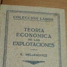 Libros antiguos: TEORÍA ECONÓMICA DE LAS EXPLOTACIONES-KONRAD MELLEROWICZ- EDITORIAL LABOR 1ª EDICIÓN 1936. Lote 62700792