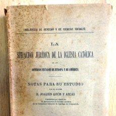 Libros antiguos: LA SITUACION JURIDICA DE LA IGLESIA CATOLICA EN LOS DIVERSOS ESTADOS DE EUROPA Y AMERICA,1905. Lote 63010564