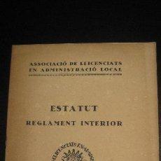 Libros antiguos: ASSOCIACIO DE LLICENDIATS EN ADMINISTRACIO LOCAL. ESTATUT REGLAMENT INTERIOR. 1921.. Lote 63114968