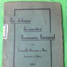 Libros antiguos: EN DEFENSA DE NUESTRA ECONOMÍA NACIONAL - LEOPOLDO BARCENA - TORRELAVEGA, 1932 - 1ª EDICIÓN . Lote 63336936