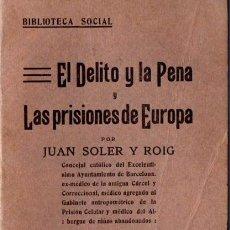 Libros antiguos: SOLER Y ROIG : EL DELITO Y LA PENA Y LAS PRISIONES DE EUROPA (1916). Lote 63361188