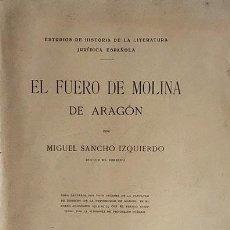 Libros antiguos: SANCHO IZQUIERDO : EL FUERO DE MOLINA DE ARAGÓN (1ª EDICIÓN. 1916) OBRA LAUREADA P... (GUADALAJARA. Lote 206598476