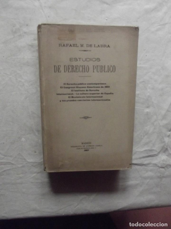 ESTUDIOS DE DERECHO PUBLICO DE RAFAEL M. DE LABRA (Libros Antiguos, Raros y Curiosos - Ciencias, Manuales y Oficios - Derecho, Economía y Comercio)