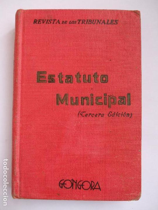 ESTATUTO MUNICIPAL (Libros Antiguos, Raros y Curiosos - Ciencias, Manuales y Oficios - Derecho, Economía y Comercio)