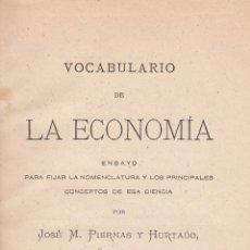 Libros antiguos: J. M. PIERNAS Y HURTADO. VOCABULARIO DE LA ECONOMÍA. ZARAGOZA, 1882.. Lote 64947175