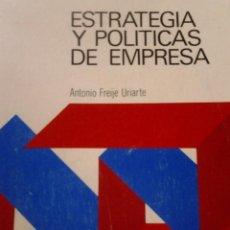 Libros antiguos: ESTRAGIA Y POLITICAS DE EMPRESA. Lote 65512222