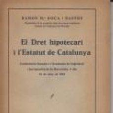 Libros antiguos: EL DRET HIPOTECARI I L'ESTATUT DE CATALUNYA RAMON ROCA I SASTRE 1933. Lote 65681558