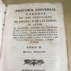 Libros antiguos: PRACTICA UNIVERSAL FORENSE DE LOS TRIBUNALES DE ESPAÑA Y DE LAS INDIAS. TOMO IV. AÑO 1792.. Lote 65828805