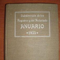 Libros antiguos: SUBDIRECCIÓN DE LOS REGISTROS Y DEL NOTARIADO. ANUARIO 1935. Lote 66941930