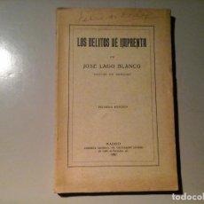 Libros antiguos: JOSÉ LAGO BLANCO. LOS DELITOS DE IMPRENTA. PRIMERA EDICIÓN 1930. V. SUÁREZ. BIBLIOFILIA.DERECHO.RARO. Lote 67052406