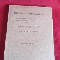Libros antiguos: TEXTES DE DRET CATALÀ - 1913. Lote 67109629
