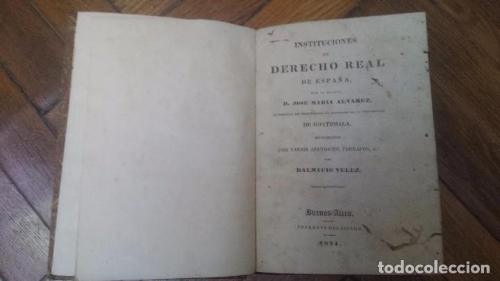 INSTITUCIONES DE DERECHO REAL DE ESPAÑA (1834) ADICIONADAS CON APÉNDICES, ETC. POR DALMACIO VÉLEZ (Libros Antiguos, Raros y Curiosos - Ciencias, Manuales y Oficios - Derecho, Economía y Comercio)