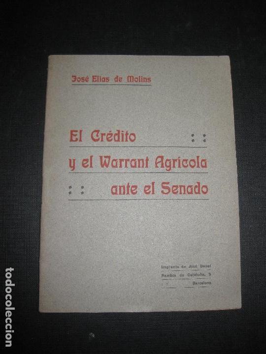 EL CREDITO Y EL WARRANT AGRICOLA ANTE EL SENADO. JOSE ELIAS DE MOLINS. IMP. BENET 1917. (Libros Antiguos, Raros y Curiosos - Ciencias, Manuales y Oficios - Derecho, Economía y Comercio)