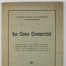 Libros antiguos: CAMARA OFICIAL DE COMERCIO Y NAVEGACION, LA CASA COMERCIAL, BARCELONA 1925 70 PAGINAS. Lote 68925273