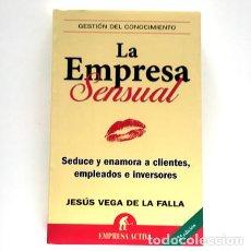 Libros antiguos: LA EMPRESA SENSUAL - JESÚS VEGA DE LA FALLA (EMPRESA ACTIVA). Lote 70248305