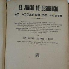 Libros antiguos: EL JUICIO DE DESAHUCIO AL ALCANCE DE TODOS 1891 BONSOMS ROMÁN DEDICADO POR EL AUTOR. Lote 71161289