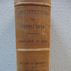 Libros antiguos: CONSTITUCIONS CATALUNYA ALTRES DRETS DE CATALUNYA 1704 -COL-LEGI D´ADVOCATS BARCELONA 1909 -FACSIMIL. Lote 72832931
