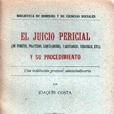 Libros antiguos: JOAQUÍN COSTA: EL JUICIO PERICIAL. (M., 1904) DE PERITOS, PRACTICOS, LIQUIDADORES, PARTIDORES, TERCE. Lote 72861339