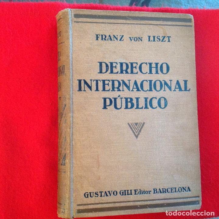DERECHO INTERNACIONAL PÚBLICO, DE FRANZ VON LISZT, EDIT. GUSTAVO GILI, 1929, 712 PÁGINAS. (Libros Antiguos, Raros y Curiosos - Ciencias, Manuales y Oficios - Derecho, Economía y Comercio)