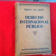 Libros antiguos: DERECHO INTERNACIONAL PÚBLICO, DE FRANZ VON LISZT, EDIT. GUSTAVO GILI, 1929, 712 PÁGINAS.. Lote 73744275