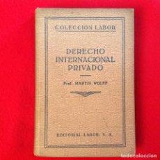 Libros antiguos: DERECHO INTERNACIONAL PRIVADO, DE MARTIN WOLF, COLECCION LABOR, 387-388, 1936, 375 PÁGINAS.. Lote 73744539