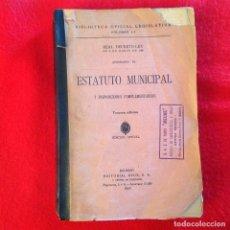 Libros antiguos: ESTATUTO MUNICIPAL, Y DISPOSICIONES COMPLEMENTARIAS, REAL DECRETO LEY DE 1924, 3 EDIC, MADRID, 1928. Lote 73754943