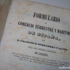 Libros antiguos: LIBRO TAPAS DE PIEL....FORMULARIO DEL COMERCIO TERRESTRE Y MARITIMO DE ESPAÑA..AÑO. 1.855. Lote 74206571