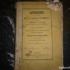 Libros antiguos: ACUSACIONES EN LA CAUSA CRIMINAL DE C.FELIU 1865 BARCELONA VILLALAZ--VENTOSA. Lote 74214275
