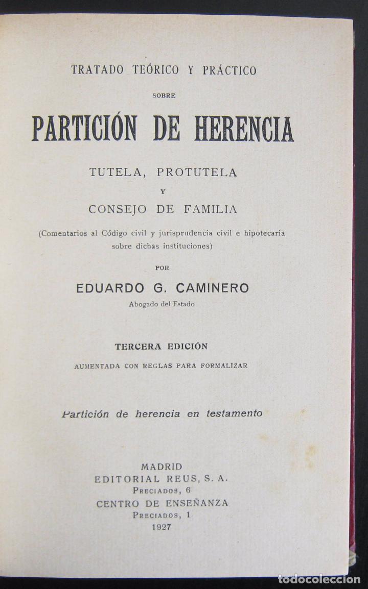 Libros antiguos: 1927 - (Derecho) - Eduardo G. Caminero: Tratado teórico y práctico sobre partición de Herencia - Foto 4 - 74321715