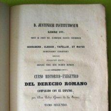 Libros antiguos: CURSO HISTORICO_EXEGETICO DEL DERECHO ROMANO _ P. GOMEZ DE LA SERNA (1850). Lote 74387019