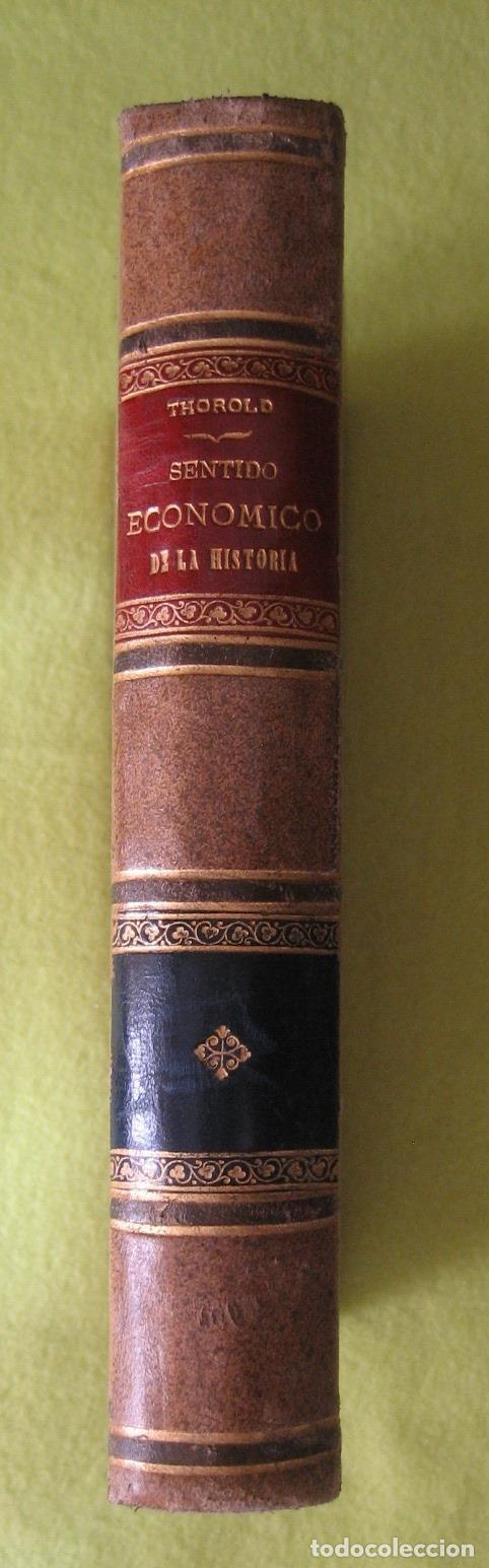 SENTIDO ECONÓMICO DE LA HISTORIA _ JAMES E. THOROLD ROGERS (Libros Antiguos, Raros y Curiosos - Ciencias, Manuales y Oficios - Derecho, Economía y Comercio)