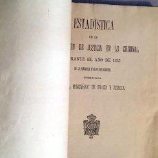 Libros antiguos: ESTADÍSTICA DE LA ADMINISTRACIÓN DE JUSTICIA EN LO CRIMINAL. 1885. (DELITOS, FALTAS, REOS, ETC. . Lote 75588671