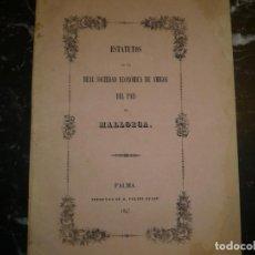 Libros antiguos: ESTATUTOS REAL SOCIEDAD ECONOMICA DE AMIGOS DEL PAIS DE MALLORCA 1847 PALMA. Lote 75651875