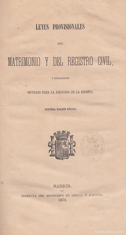 VARIOS. LEYES PROVISIONALES DEL MATRIMONIO Y DEL REGISTRO CIVIL. MADRID, 1870. (Libros Antiguos, Raros y Curiosos - Ciencias, Manuales y Oficios - Derecho, Economía y Comercio)