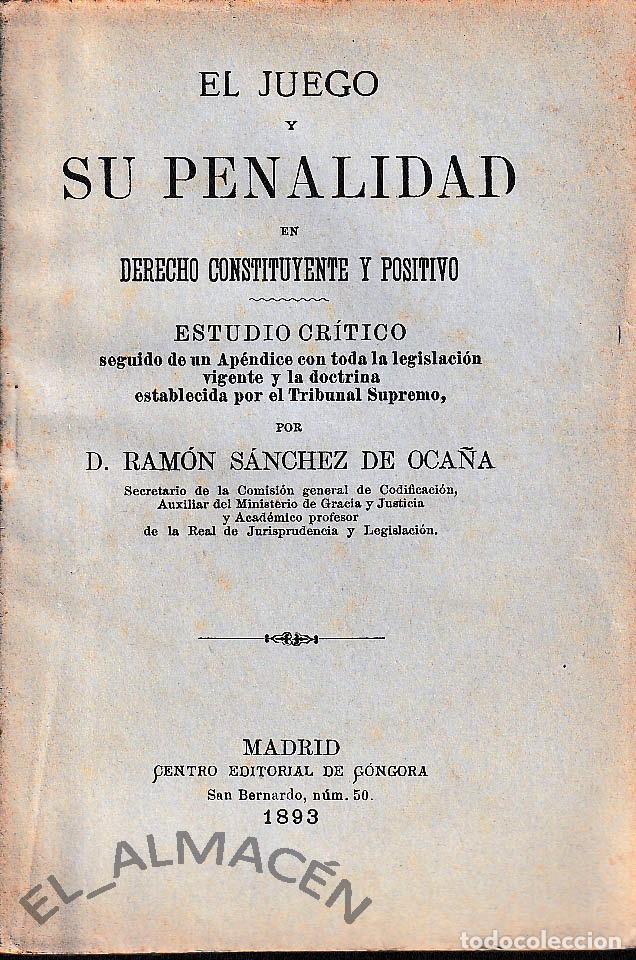 EL JUEGO Y SU PENALIDAD (SÁNCHEZ DE OCAÑA, 1893) SIN USAR (Libros Antiguos, Raros y Curiosos - Ciencias, Manuales y Oficios - Derecho, Economía y Comercio)