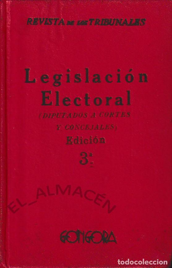 LEGISLACIÓN ELECTORAL (ED. GÓNGORA 1920) SIN USAR (Libros Antiguos, Raros y Curiosos - Ciencias, Manuales y Oficios - Derecho, Economía y Comercio)