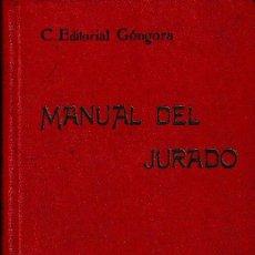 Libros antiguos: MANUAL DEL JURADO (ED. GÓNGORA 1894) SIN USAR. Lote 76134079