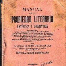 Libros antiguos: MANUAL DE LA PROPIEDAD LITERARIA (SOTO Y HERNÁNDEZ 1902) SIN USAR. Lote 76138931