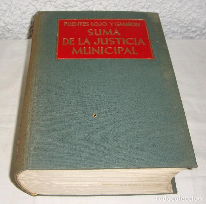 FUENTES LOJO Y GAMBON. SUMA DE LA JUSTICIA MUNICIPAL. (Libros Antiguos, Raros y Curiosos - Ciencias, Manuales y Oficios - Derecho, Economía y Comercio)