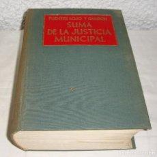 Libros antiguos: FUENTES LOJO Y GAMBON. SUMA DE LA JUSTICIA MUNICIPAL.. Lote 76531439