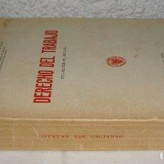 Libros antiguos: DERECHO DEL TRABAJO. MANUEL ALONSO OLEA. 1974.. Lote 76533627