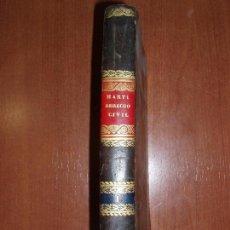 Libros antiguos: TRATADO ELEMENTAL DEL DERECHO CIVIL ROMANO Y ESPAÑOL. 1837 FIRMADO POR EL AUTOR. 100% ORIGINAL.. Lote 77245433