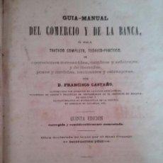 Libros antiguos: GUIA MANUAL DEL COMERCIO Y DE LA BANCA POR FRANCISCO CASTAÑO. Lote 77613873