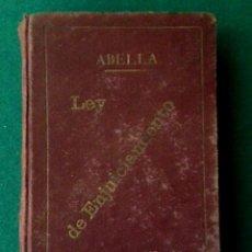 Libros antiguos: LEY DE ENJUICIAMIENTO CIVIL 1881 - SEGUNDA EDICION 1907 - ABELLA. Lote 78224921