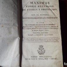 Libros antiguos: MÁXIMAS SOBRE RECURSOS DE FUERZA Y PROTECCIÓN. JOSÉ COVARRUBIAS. 3ª EDICIÓN. (1785) REENCUADERNADO. Lote 78938249