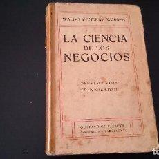 Libros antiguos: LA CIENCIA DE LOS NEGOCIOS - PONDRAY WARREN _ GUSTAVO GILI EDITOR BARCELONA 1912. Lote 79638445