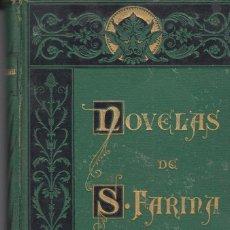 Libros antiguos: NOVELAS DE S.FARINA ILUSTRADO APELES MESTRES GOMEZ SOLER C.VERDAGUER ARTE Y LETRAS 1882. Lote 79904213